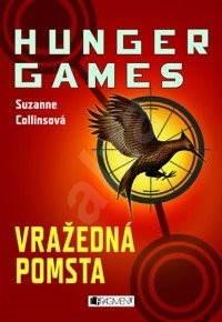 HUNGER GAMES – Vražedná pomsta - Suzanne Collins