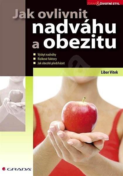 Jak ovlivnit nadváhu a obezitu - Libor Vítek