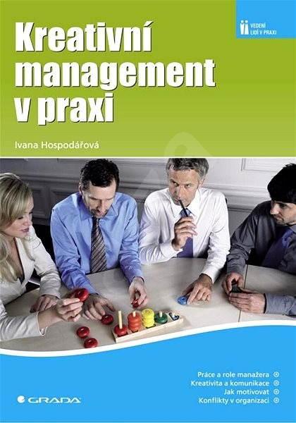 Kreativní management v praxi - Ivana Hospodářová