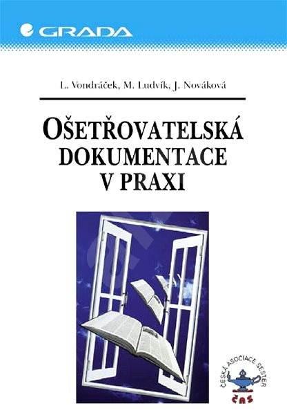 Ošetřovatelská dokumentace v praxi - Lubomír Vondráček