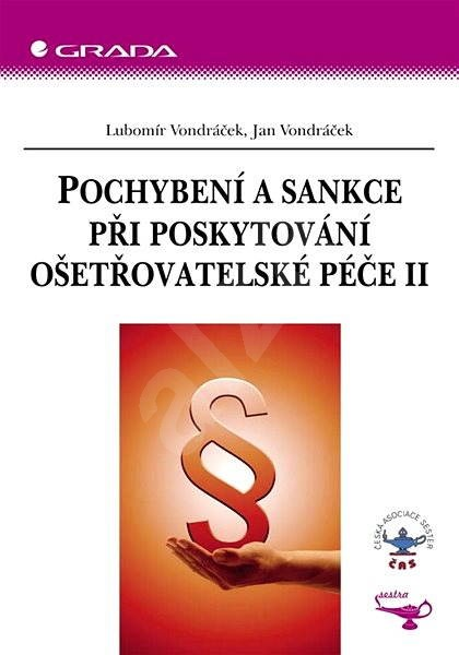 Pochybení a sankce při poskytování ošetřovatelské péče II - Lubomír Vondráček
