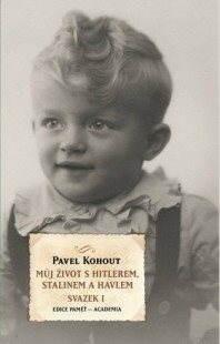 Můj život s Hitlerem, Stalinem a Havlem - Svazek 1 - Ing. Pavel Kohout