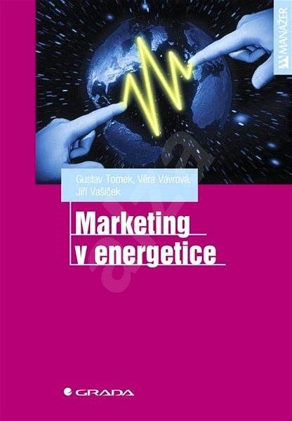 Marketing v energetice - Gustav Tomek