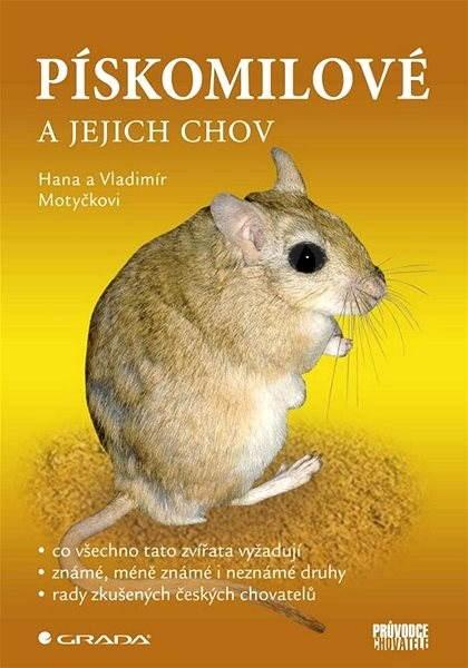 Pískomilové a jejich chov - Vladimír Motyčka