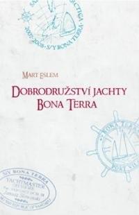 Dobrodružství jachty Bona Terra - Mart Eslem