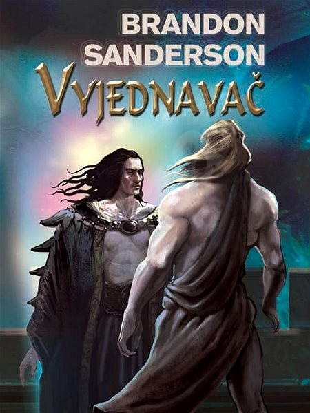 Vyjednavač - Brandon Sanderson