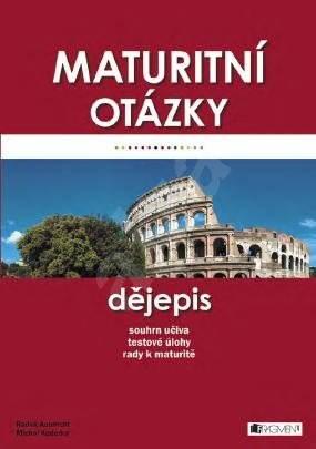 Maturitní otázky  – Dějepis - Radek Aubrecht  Michal Kaderka