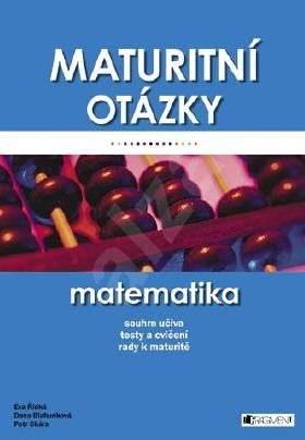 Maturitní otázky – Matematika - Dana Blahunková