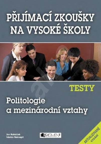 Testy – Politologie a mezinárodní vztahy - Václav Nekvapil