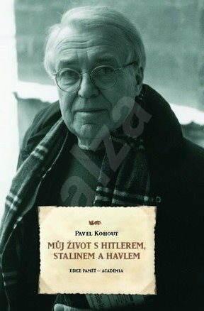 Můj život s Hitlerem, Stalinem a Havlem - Svazek 2 - Ing. Pavel Kohout