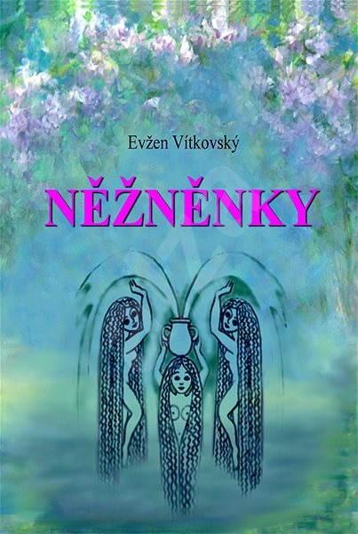 Něžněnky - Ing. Evžen Vítkovský