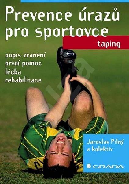 Prevence úrazů pro sportovce - Jaroslav Pilný