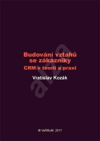 Budování vztahů se zákazníky - Vratislav Kozák