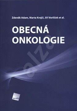 Obecná onkologie - Jiří Vorlíček  Marta Krejčí  Zdeněk Adam