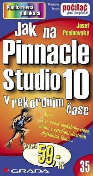 Jak na Pinnacle Studio 10 - Josef Pecinovský