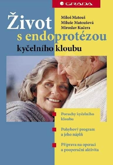 Život s endoprotézou kyčelního kloubu - Miloš Matouš
