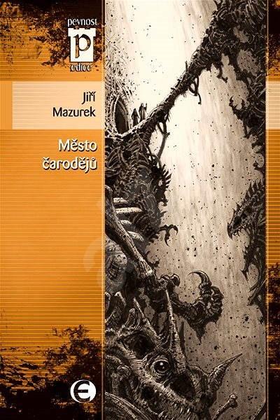 Město čarodějů - Jiří Mazurek