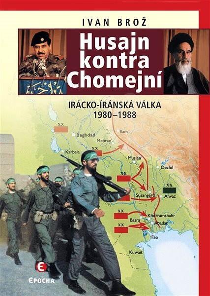 Husajn kontra Chomejní - Ivan Brož