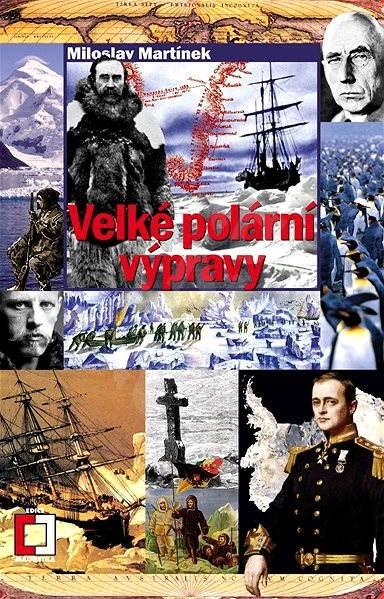 Velké polární výpravy - Miloslav Martínek