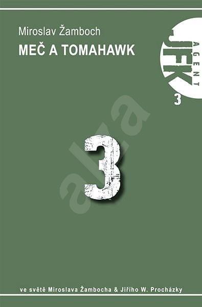 JFK 003 Meč a tomahavk - Ing. Miroslav Žamboch