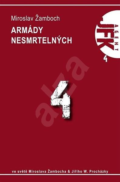 JFK 004 Armády nesmrtelných - Ing. Miroslav Žamboch