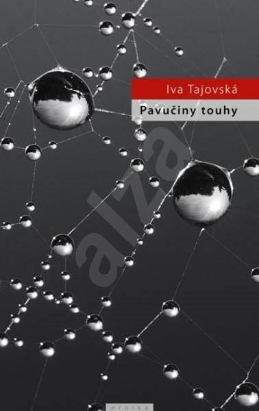 Pavučiny touhy - Iva Tajovská