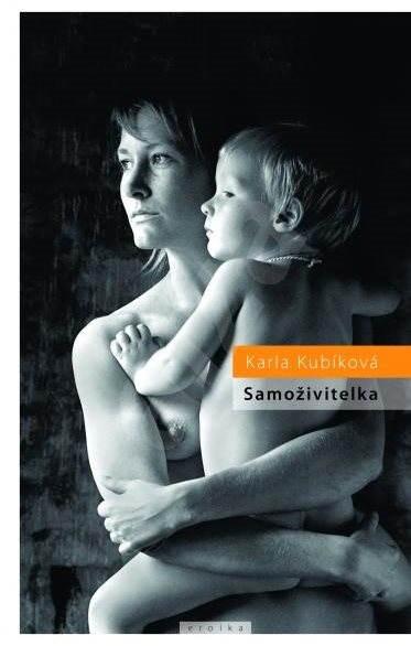 Samoživitelka - Karla Kubíková