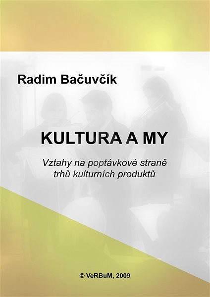 Kultura a my - Radim Bačuvčík