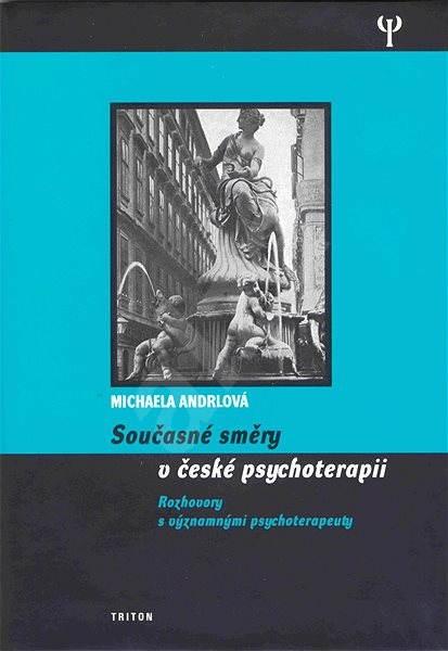Současné směry v české psychoterapii - Michaela Andrlová