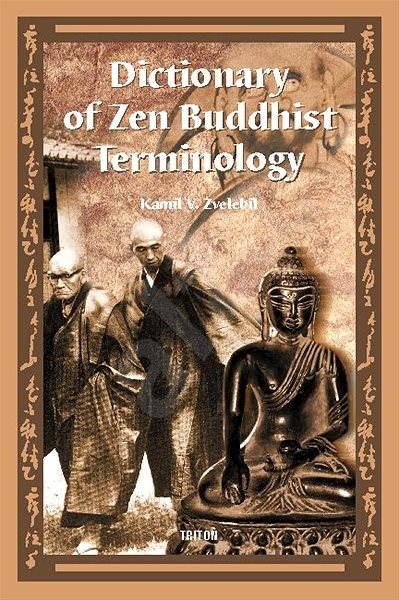 Dictionary of Zen Buddhist Terminology (A-K) - Kamil V. Zvelebil