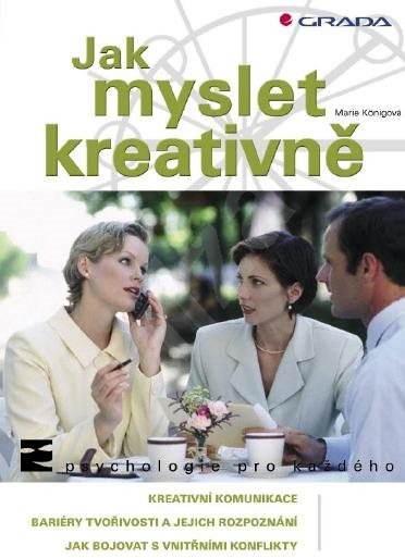 Jak myslet kreativně - Marie Königová