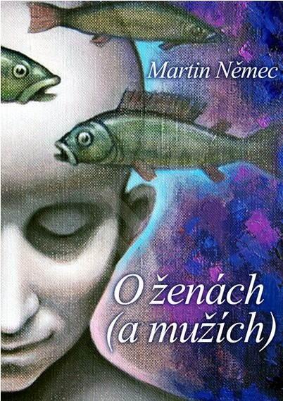 O ženách (a mužích) - Martin Němec