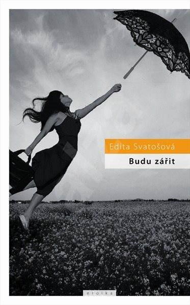 Budu zářit - Edita Svatošová
