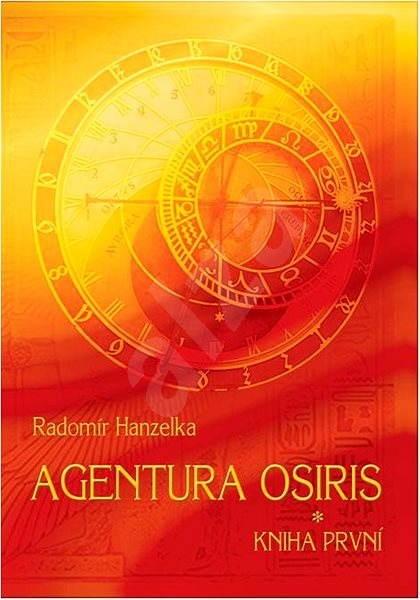 Agentura Osiris - kniha první - Radomír Hanzelka