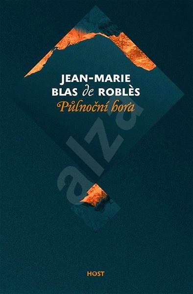 Půlnoční hora - Jean-Marie Blas de Robles