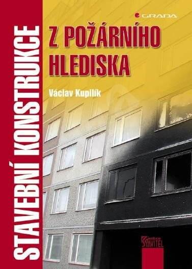Stavební konstrukce z požárního hlediska - Václav Kupilik