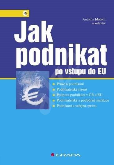 Jak podnikat po vstupu do EU - Antonín Malach