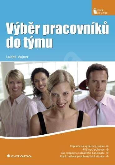 Výběr pracovníků do týmu - Luděk Vajner