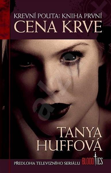Cena krve - Tanya Huffová
