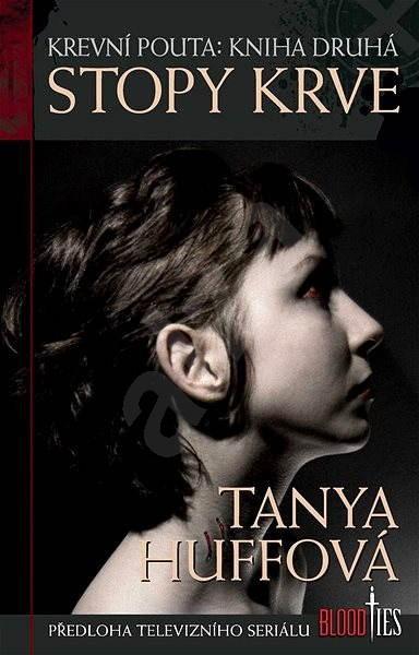 Stopy krve - Tanya Huffová