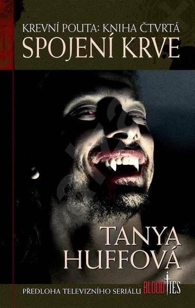 Spojení krve - Tanya Huffová