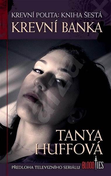 Krevní banka - Tanya Huffová