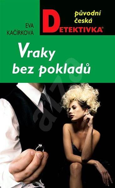 Vraky bez pokladů - Eva Kačírková