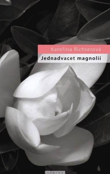 Jednadvacet magnólií - Kateřina Richterová