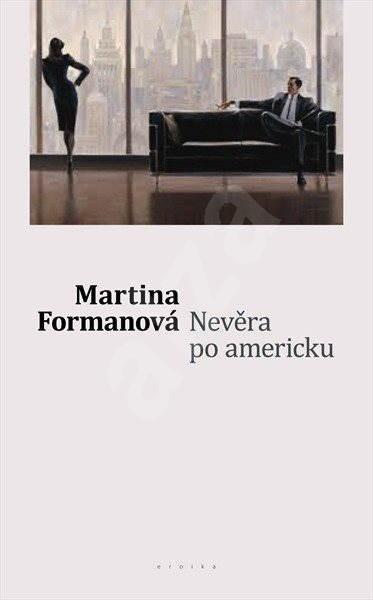 Nevěra po americku - Martina Formanová