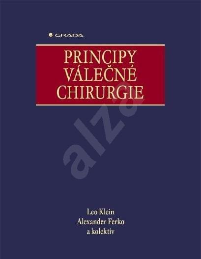 Principy válečné chirurgie - Leo Klein