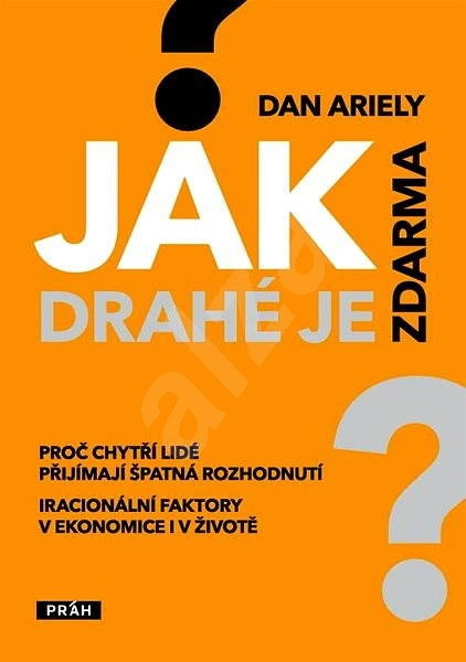 Jak drahé je zdarma - Dan Ariely