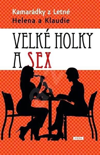 Velké holky a sex - Helena a Klaudie - KAMARÁTKY Z LETNEJ