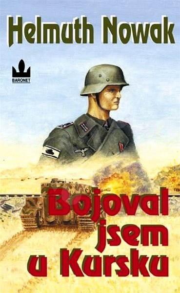 Bojoval jsem u Kursku - Helmuth Nowak