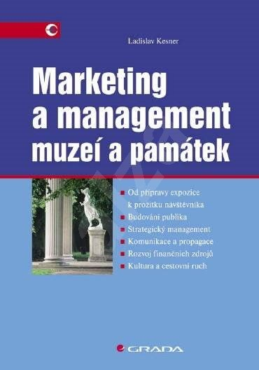 Marketing a management muzeí a památek - Ladislav Kesner